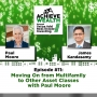 Artwork for Ep#11 Moving On from Multifamily to Other Asset Classes with Paul Moore Moving On from Multifamily to Other Asset Classes with Paul Moore