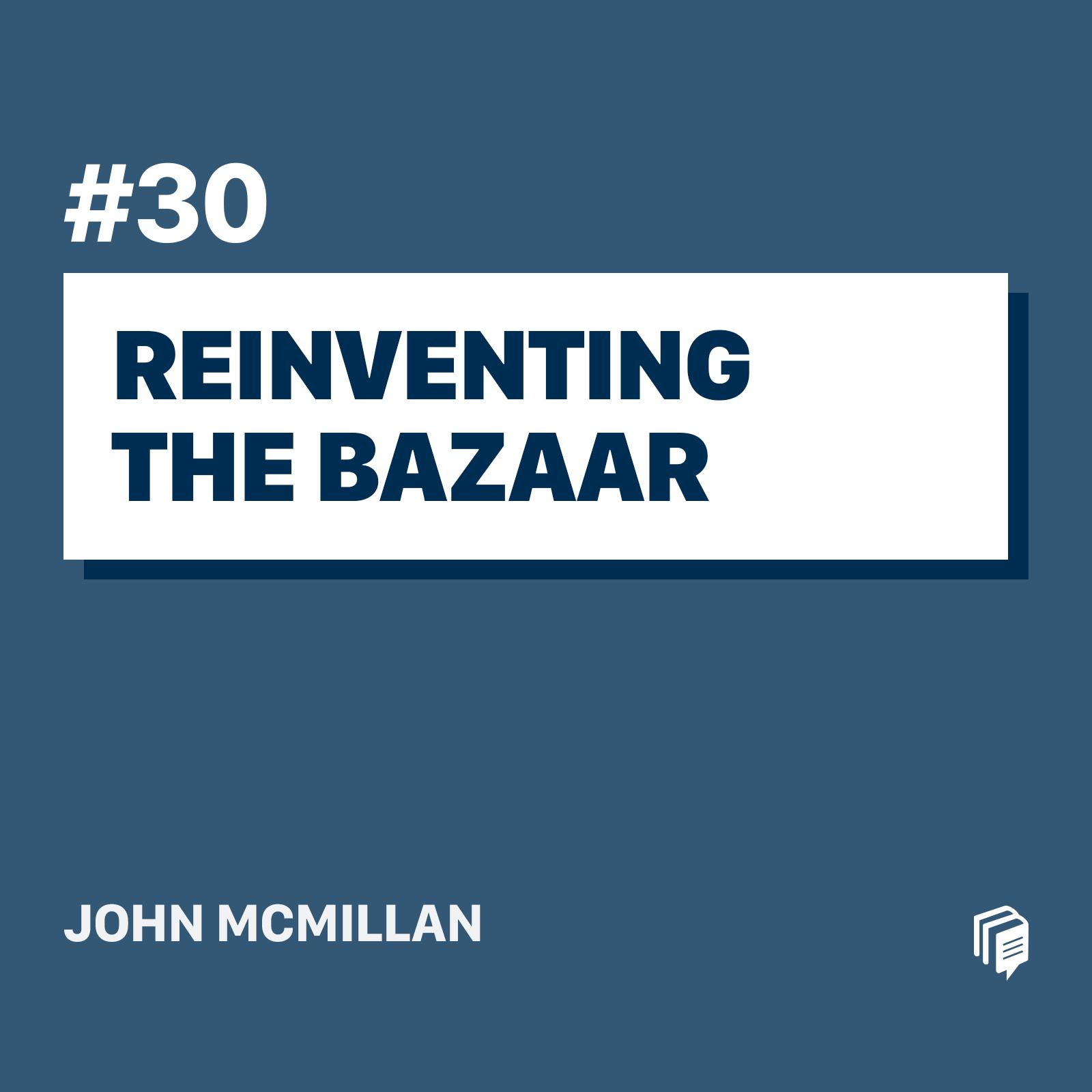30: Reinventing The Bazaar (خلاصهی کتاب بازآفرینی بازار)