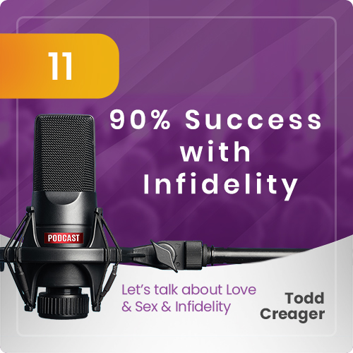 Episode #11: 90% Success Rate with Infidelity