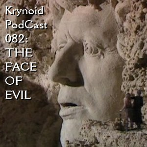 082: The Face of Evil