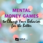Artwork for 657-Mental Money Games to Change Your Behavior for the Better