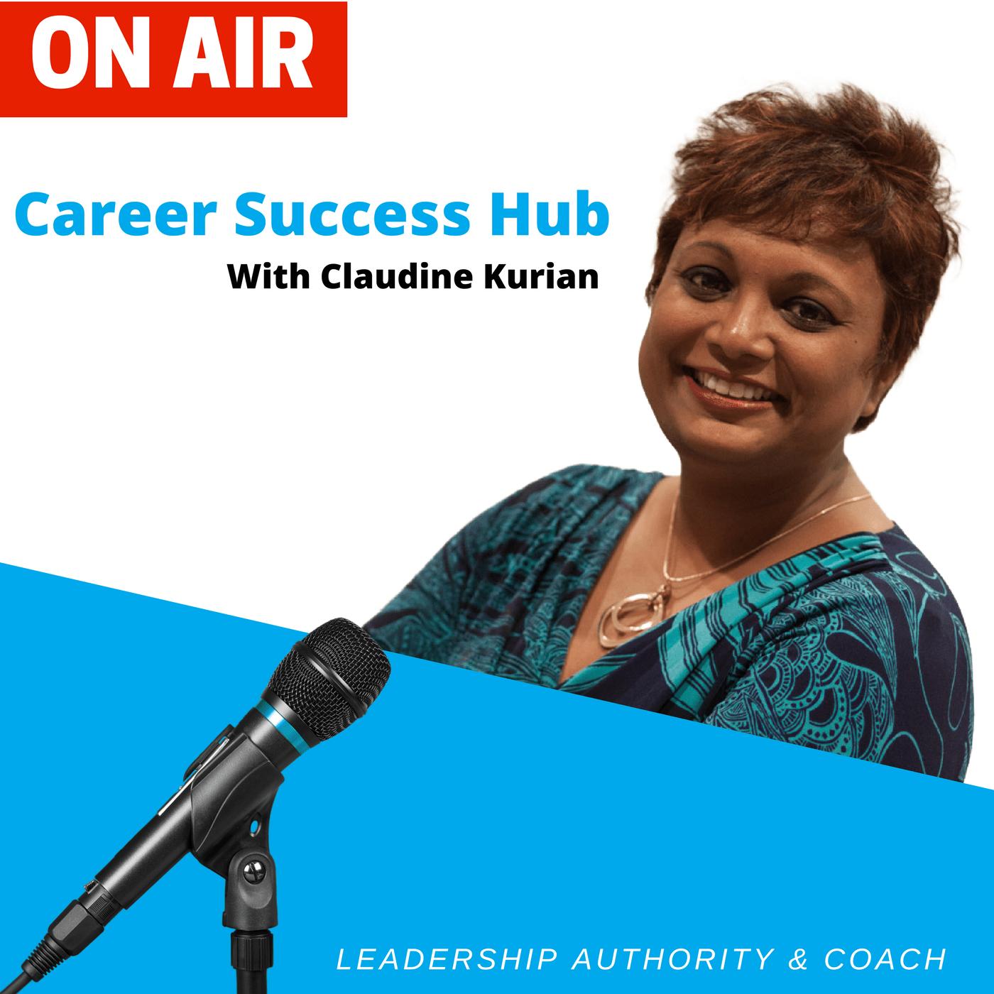 Career Success Hub with Claudine Kurian show art