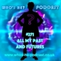 Artwork for Who's He? Podcast #271 All my past and futures