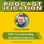 Artwork for 91: RANT: You Could Be Killing Your Podcast Growth Curve
