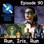 Artwork for The Earth Station DCU Episode 90 – Run, Iris, Run