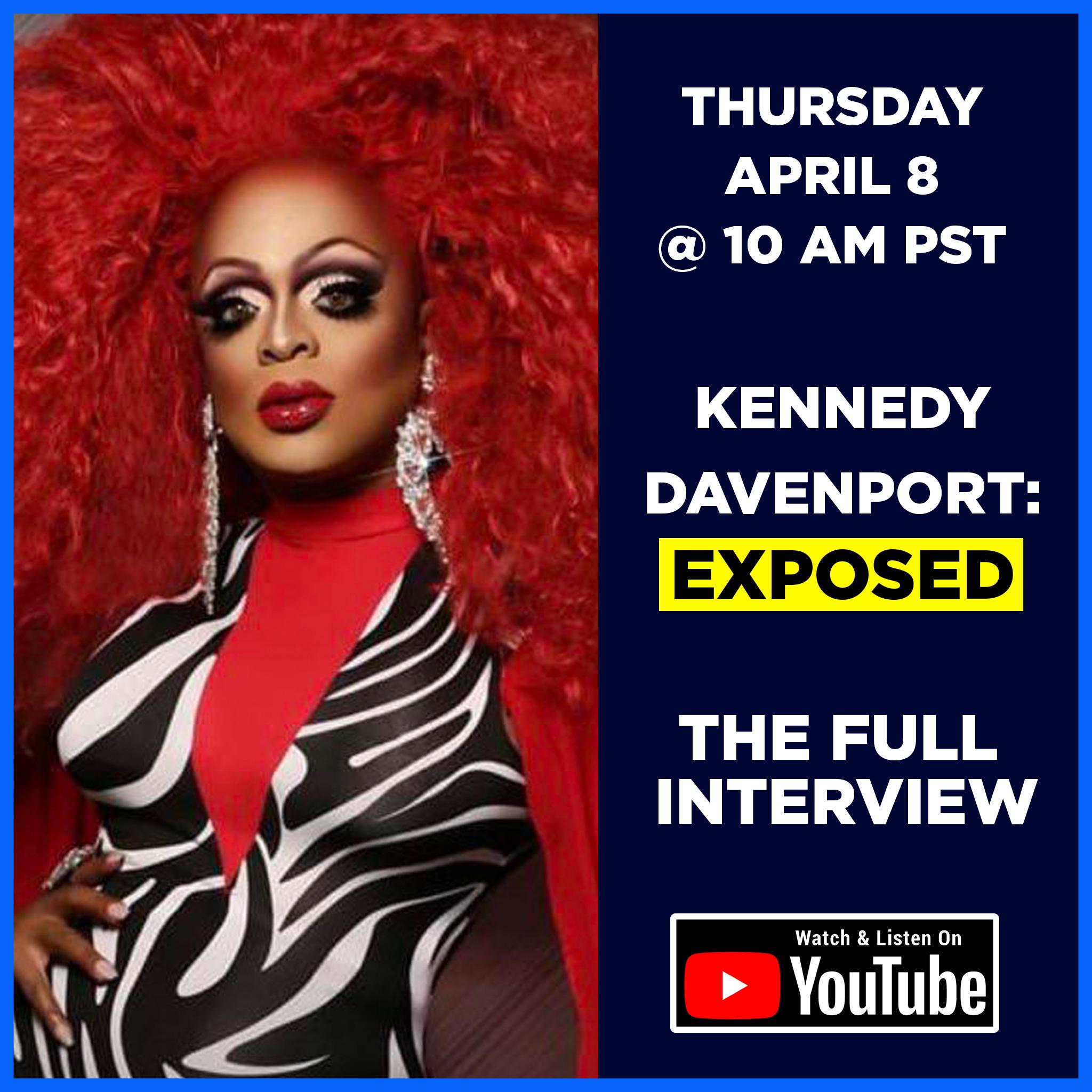 S3E6 - Kennedy Davenport: Exposed (The Full Interview)