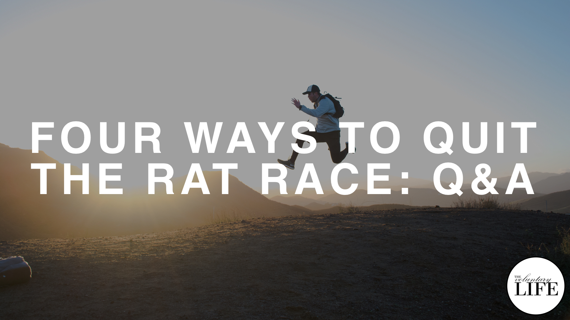 125 Q&A on Four Ways To Quit The Rat Race