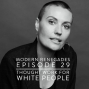 Artwork for Ep #29: Thought Work for White People