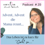 Artwork for Podcast # 20, Advent, Advent, die Mama rennt...