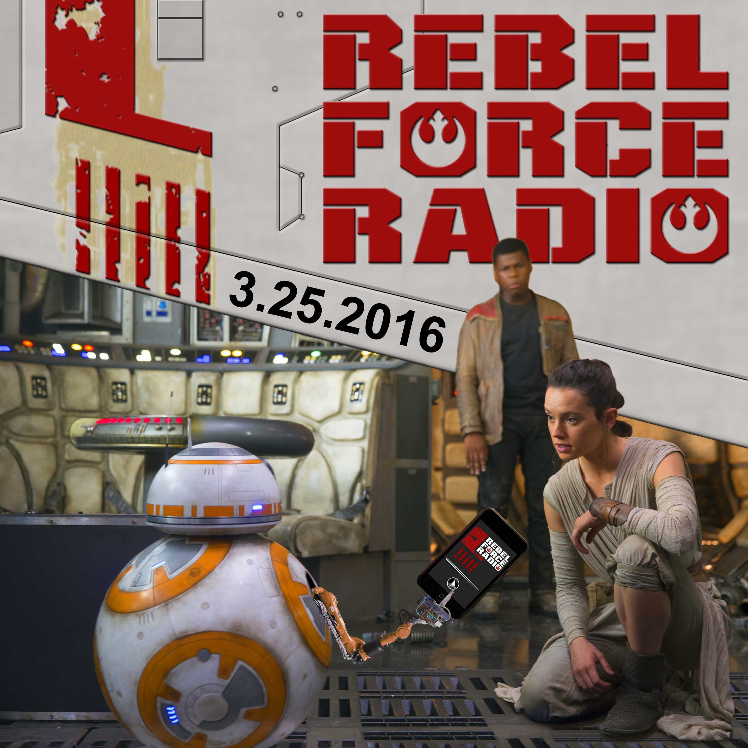 Rebel Force Radio: March 25, 2016