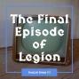 Artwork for FC 063: The Final Episode of Legion