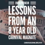 Artwork for Entrepreneur Lessons From an 8 Year Old Carnival Magnate