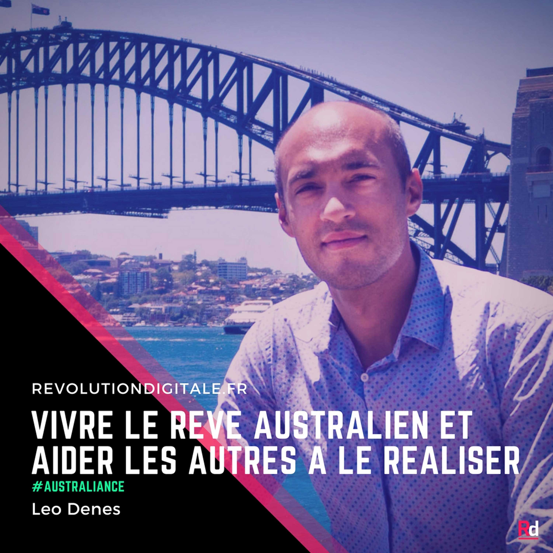 Vivre le rêve australien et aider les autres à le réaliser, avec Leo Denes (Australiance)