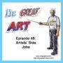 Artwork for Episode 48: Artists' Side Jobs