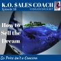Artwork for How to Sell the Dream So Price Isn't A Concern
