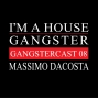 Artwork for Massimo DaCosta - Gangstercast 08