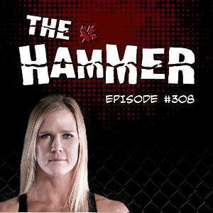 The Hammer MMA Radio - Episode 308
