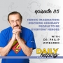 Artwork for Ep. 35 | Heroic Imagination: Inspiring Ordinary People to be Everyday Heroes | with Dr. Philip Zimbardo