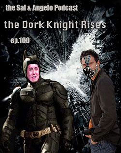 ep.100 the Dark Knight Rises
