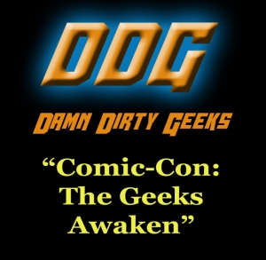 COMIC CON: THE GEEKS AWAKEN