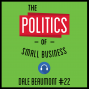 Artwork for 22: The Politics of Small Business - Dale Beaumont