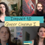 Artwork for Impact 10: Queer Cinema I AUDIO ONLY