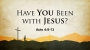 Artwork for Have YOU Been With JESUS (Pastor Bobby Lewis)
