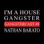 Artwork for Nathan Barato - Gangstercast 49