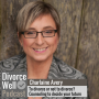 Artwork for 07 - To divorce or not to divorce? Counseling to decide your future, with Charlaine Avery