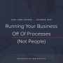 Artwork for Ep. 027 | Running Your Business Off Of Processes (Not People) With Jordan Gill