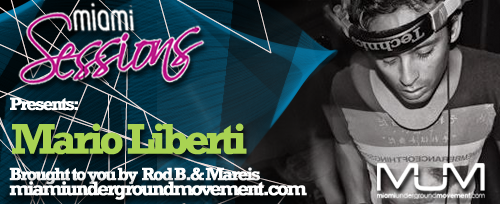 Miami Sessions with Mareis presents Mario Liberti MUM Episode 217