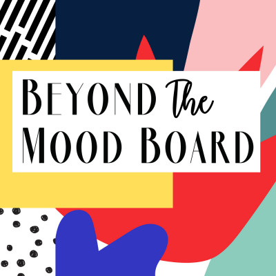Beyond the Mood Board show image