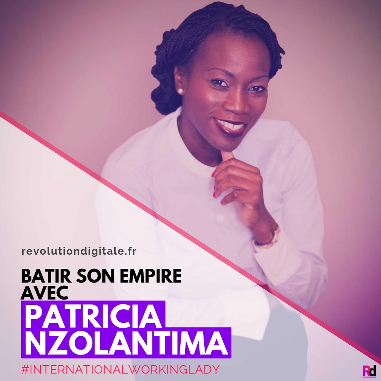 Bâtir son Empire, avec Patricia Nzolantima (International Working Lady)