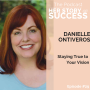 Artwork for Danielle Ontiveros: Staying True to Your Vision