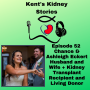 Artwork for Episode 52  Chance & Ashleigh Eckert Husband and Wife + Kidney Transplant Recipient and Living Donor