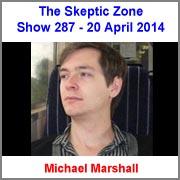 The Skeptic Zone #287 - 20.April.2014