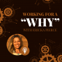 "Artwork for Working For A ""Why"" with Ericka Pierce"
