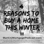 Artwork for 4 Reasons to Buy a Home this Winter