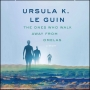 Artwork for Ursula K. Le Guin and the Walk Away from Omelas