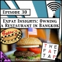 Artwork for Expat Insights: Owning a Restaurant in Bangkok [Season 3, Episode 30]