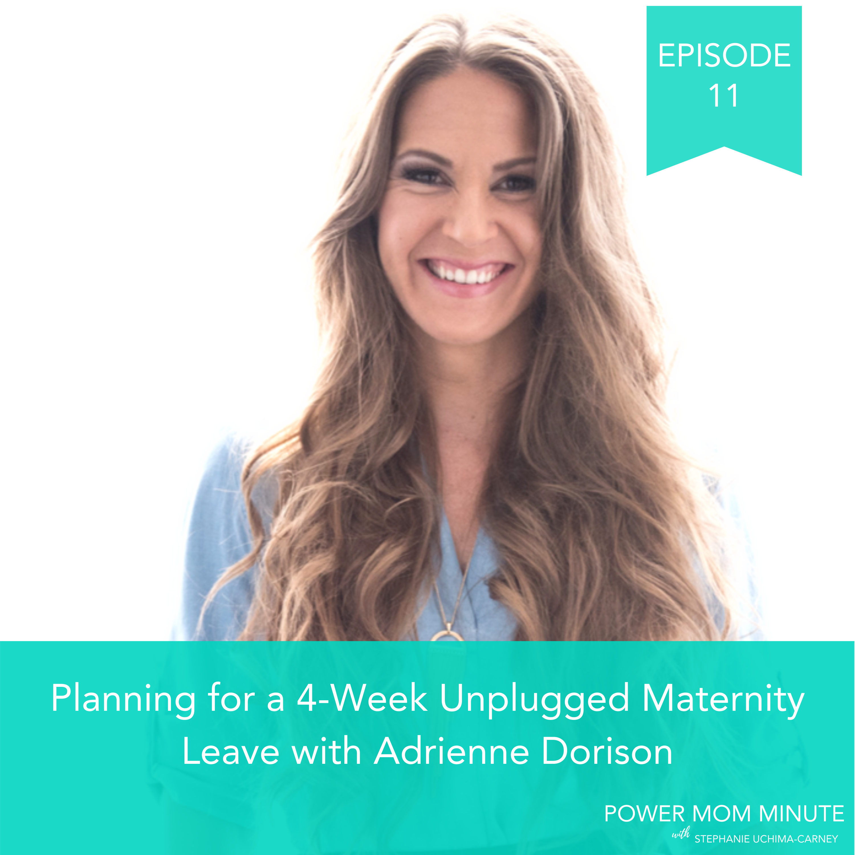 11. Planning for a 4-Week Unplugged Maternity Leave with Adrienne Dorison show art
