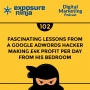 Artwork for #102: Fascinating Lessons From A Google Adwords Hacker Making £4k Profit Per Day From His Bedroom