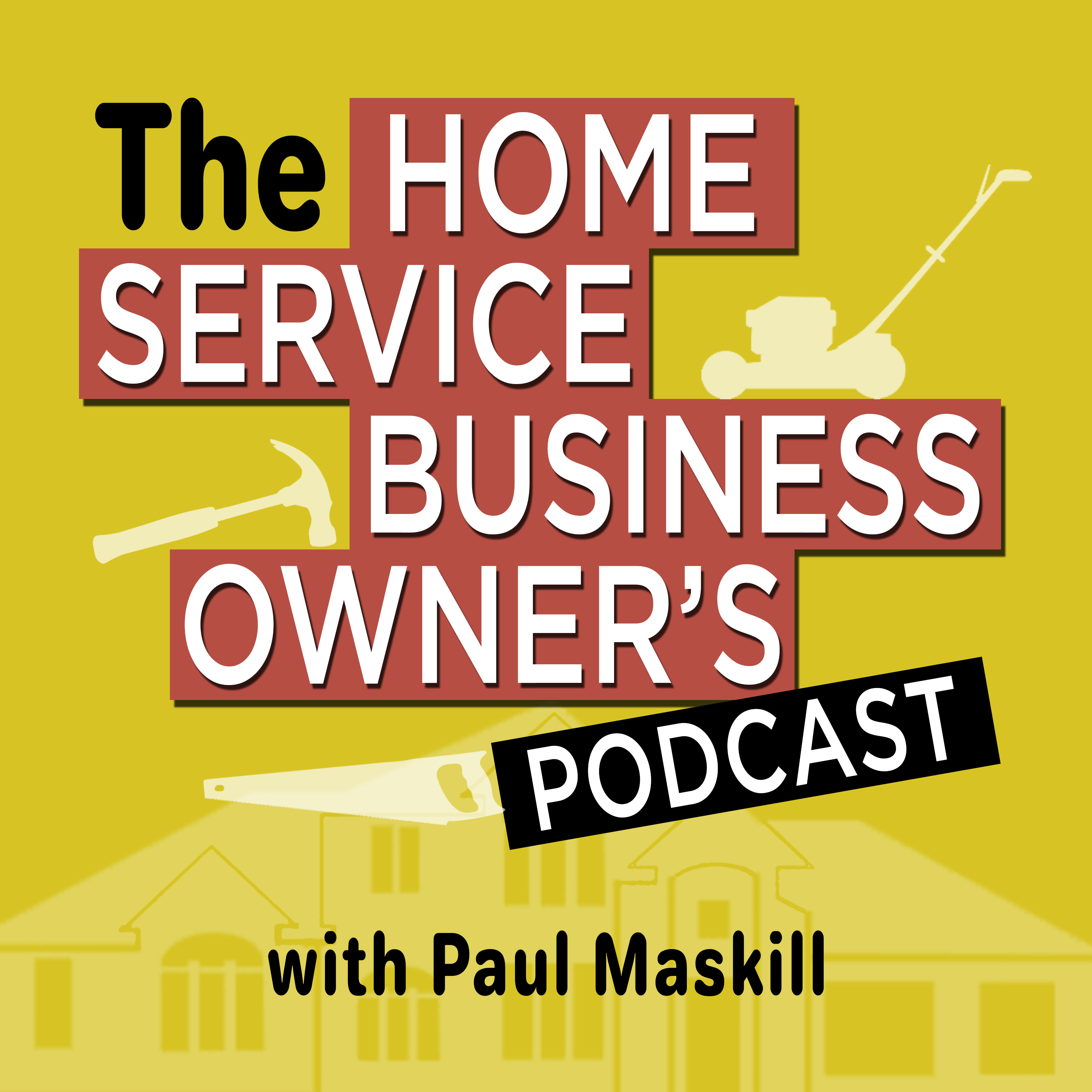 The Home Service Business Owner Podcast show art