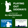 Artwork for Playing Out Sideways Podcast - Four Scots talk Golf - Special Guest Ru MacDonald : Episode 15