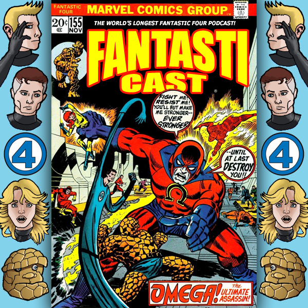 Episode 155: Fantastic Four #132 - Omega The Ultimate Enemy!