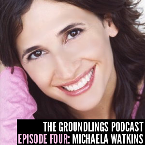 The Groundlings Podcast: 04: Michaela Watkins