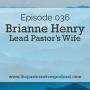 Artwork for 036: Brianne Henry - Lead Pastor's Wife