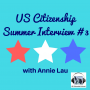 Artwork for US Citizenship Summer Interview 3 with Annie Lau (HK)