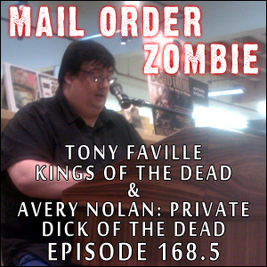 Mail Order Zombie: Episode 168.5 - Zombie author Tony Faville (Kings of the Dead & Avery Nolan: Private Dick of the Dead)