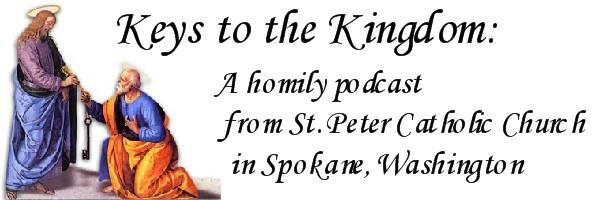 Sunday Homily Podcasts - St  Peter Catholic Church - Spokane, WA